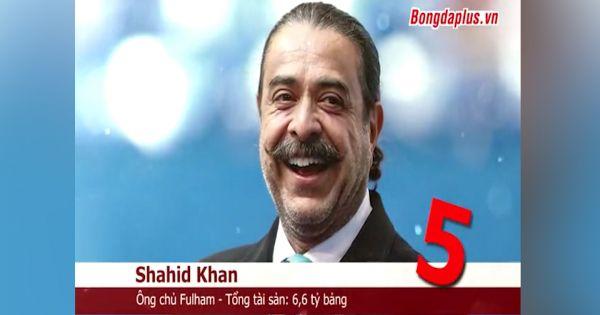 Những ông trùm giàu nhất bóng đá Anh: Sheikh Mansour của Man City là số 1
