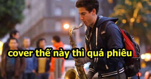 Bản cover saxophone làm xao xuyến lòng người