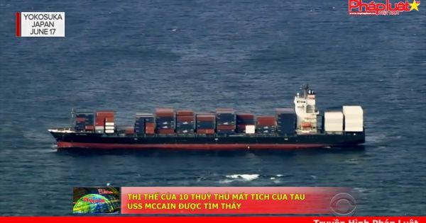 Thi thể 10 thuỷ thủ tàu USS McCain được tìm thấy