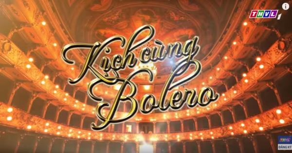 THVL   Kịch cùng Bolero - Tập 2: Duyên phận