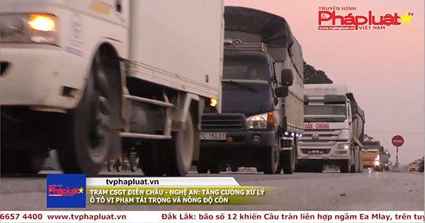Trạm CSGT Diễn Châu – Nghệ An: Tăng cường xử lý ô tô vi phạm tải trọng và nồng độ cồn