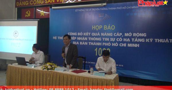 TP.HCM: Mở rộng hệ thống tổng đài 1022 tiếp nhận về sự cố hạ tầng kỹ thuật