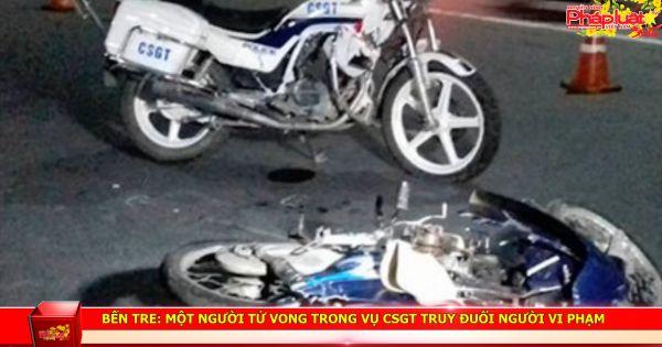 Bến Tre: Một người tử vong trong vụ CSGT truy đuổi người vi phạm
