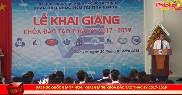 Đại học quốc gia TP HCM: Khai giảng khóa đào tạo Thạc sỹ 2017-2019