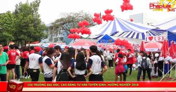 150 Trường Đại học, Cao đẳng tư vấn tuyển sinh, hướng nghiệp 2018