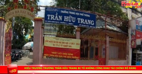 Hiệu trưởng Trường Trần Hữu Trang bị tố không công khai tài chính rõ ràng