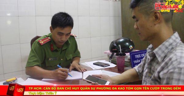 TP HCM: Cán bộ Ban Chỉ huy quân sự phường Đa Kao tóm gọn tên cướp trong đêm