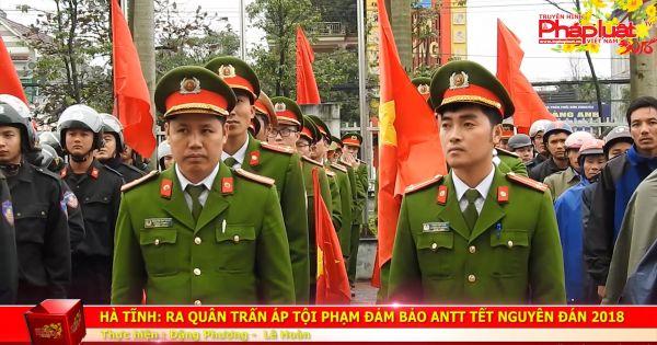 Hà Tĩnh: Ra quân trấn áp tội phạm đảm bảo ANTT tết nguyên đán Mậu Tuất