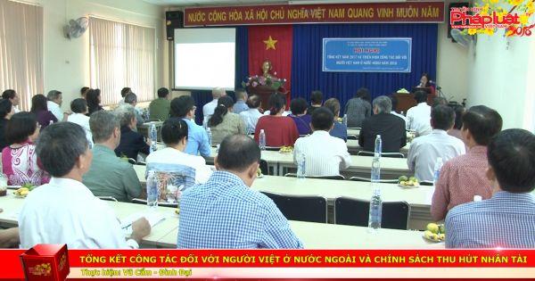 Tổng kết công tác đối với người Việt ở nước ngoài và chính sách thu hút  nhân tài