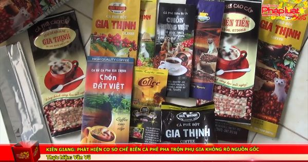 Kiên Giang: Phát hiện cơ sở chế biến cà phê pha trộn phụ gia không rõ nguồn gốc