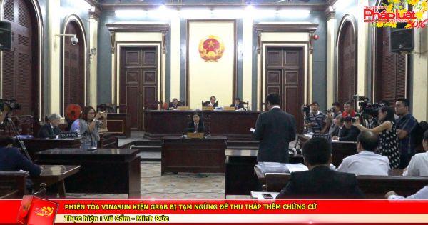 Phiên tòa Vinasun kiện Grab taxi bị tạm ngừng để thu thập thêm chứng cứ