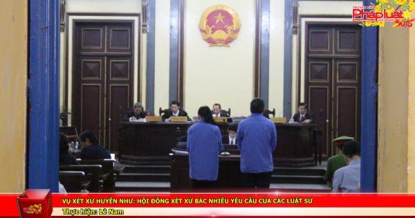 Vụ xét xử Huyền Như: Hội đồng xét xử bác nhiều yêu cầu của các luật sư