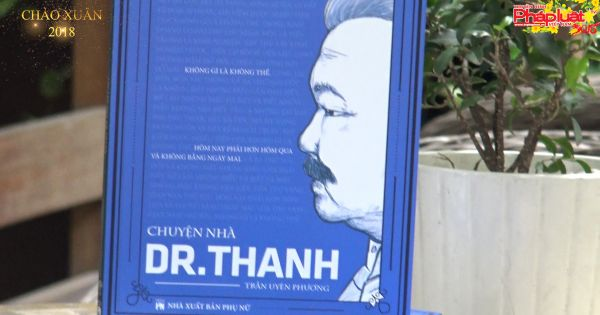 """Sách và Bạn- Kỳ 5: """"Chuyện nhà Dr.Thanh- Quyển sách về những chia sẻ đáng đọc ngày Tết."""