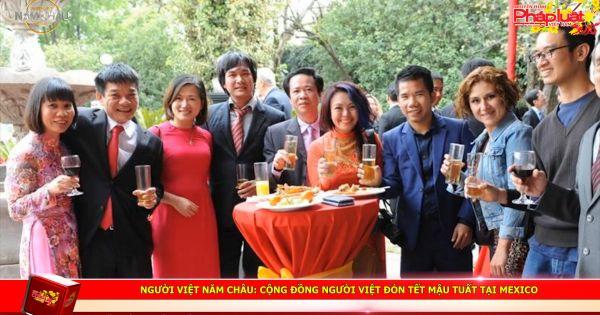 Người Việt Năm Châu: Cộng đồng người Việt đón tết Mậu Tuất tại Mexico, Tanzania và Romania