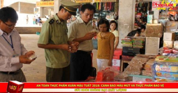An toàn thực phẩm Xuân Mậu Tuất 2018: Cảnh báo mẫu mứt và thực phẩm không đạt chất lượng