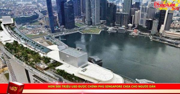 Hơn 500 triệu USD được Chính phủ Singapore chia cho người dân