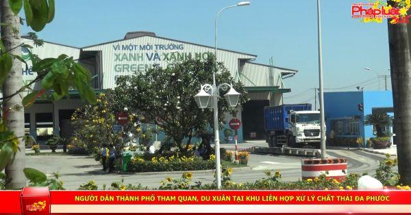 Người dân thành phố tham quan, du xuân tại Khu liên hợp xử lý chất thải Đa Phước