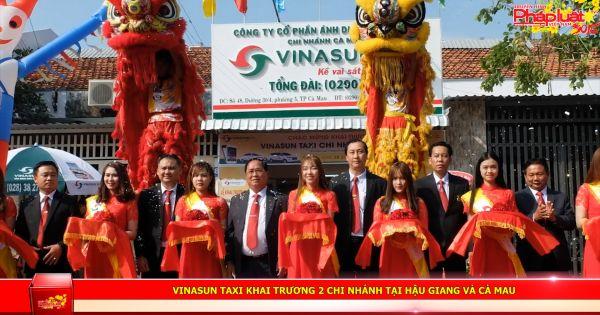 Vinasun Taxi khai trương 2 chi nhánh tại Hậu Giang và Cà Mau.