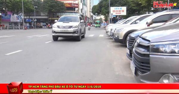 TP HCM tăng phí đậu xe ô tô từ ngày 1/6/2018