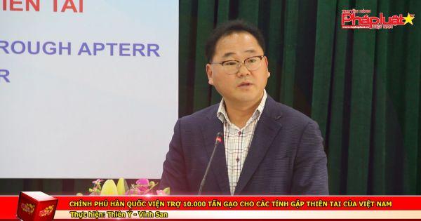 Chính phủ Hàn Quốc viện trợ 10.000 tấn gạo cho các tỉnh gặp thiên tai của Việt Nam