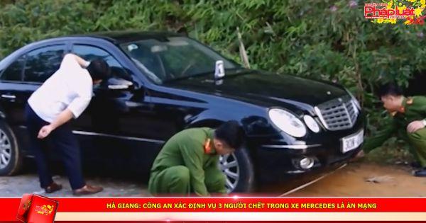Hà Giang: Công an xác định vụ 3 người chết trong xe Mercedes là án mạng
