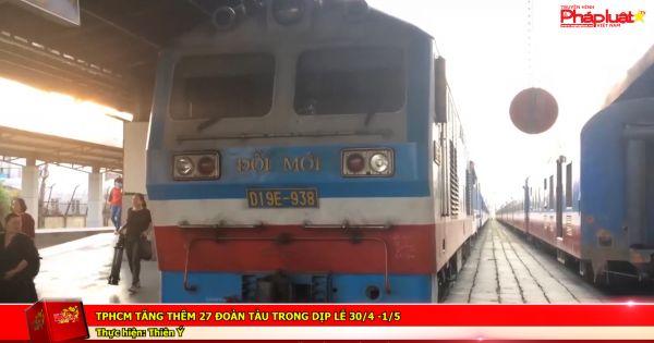 TPHCM tăng thêm 27 đoàn tàu trong dịp lễ 30/4 -1/5
