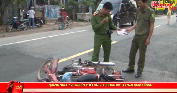 QUẢNG NGÃI: Quý 1 năm 2018 có 175 Người chết và bị thương do tai nạn giao thông