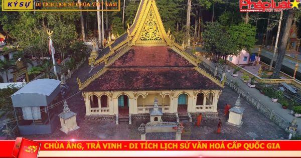 Chùa Âng - Trà Vinh: Di tích lịch sử văn hóa cấp Quốc gia