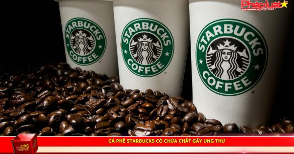 Cà phê Starbucks có chứa chất gây ung thư