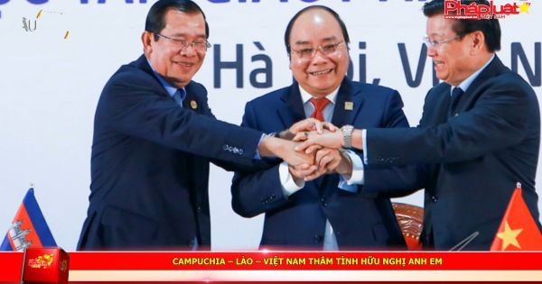 Campuchia – Lào – Việt Nam thắm tình hữu nghị anh em