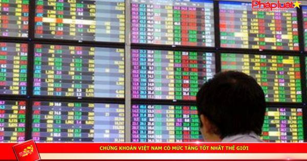 Chứng khoán Việt Nam có mức tăng tốt nhất thế giới