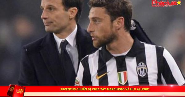 Juventus chuẩn bị chia tay Marchisio và HLV Allegri
