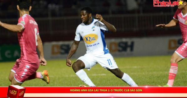 Hoàng Anh Gia Lai thua 1-3 trước CLB Sài Gòn