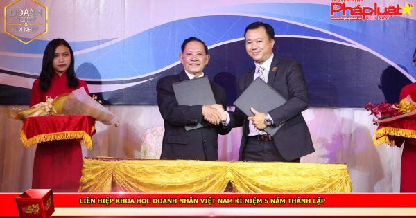 Liên hiệp khoa học doanh nhân Việt Nam kỉ niệm 5 năm thành lập