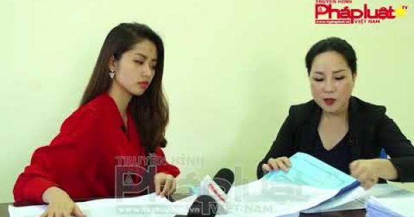 Vụ án Phạm Thanh Hải IDT- Kỳ 13 : Phỏng vấn vợ bị cáo Phạm Thanh Hải