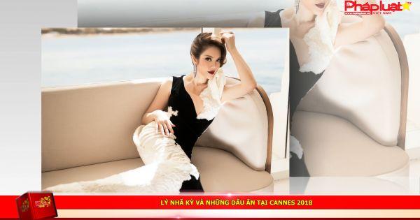 Lý Nhã Kỳ và những dấu ấn tại Cannes 2018