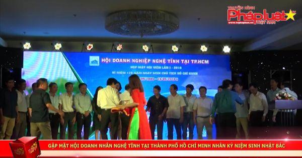 Gặp mặt Hội Doanh nhân Nghệ Tĩnh tại Thành phố Hồ chí Minh nhân kỷ niệm sinh nhật Bác