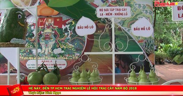 Hè này, đến TP HCM trải nghiệm lễ hội trái cây nam bộ 2018