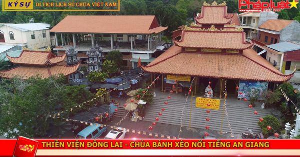 Thiền Viện Đông Lai: Chùa bánh xèo nổi tiếng An Giang