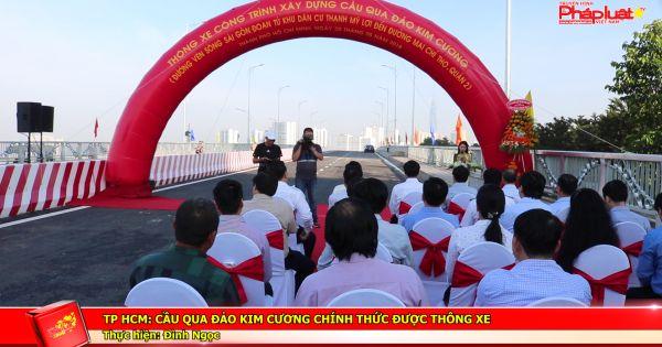 TP HCM: Cầu qua Đảo Kim Cương chính thức được thông xe