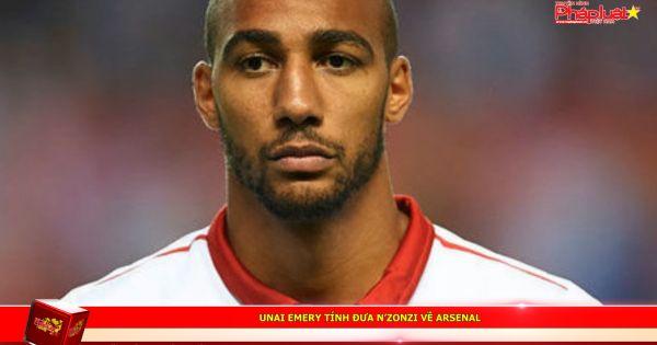 Unai Emery tính đưa N'zonzi về Arsenal