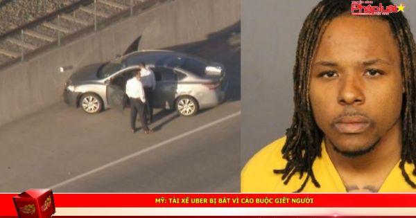 Mỹ: Tài xế Uber bị bắt vì cáo buộc giết người