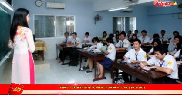 TPHCM tuyển thêm giáo viên cho năm học mới 2018-2019