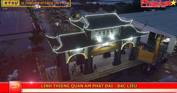 Linh thiêng Quán Âm Phật Đài - Bạc Liêu