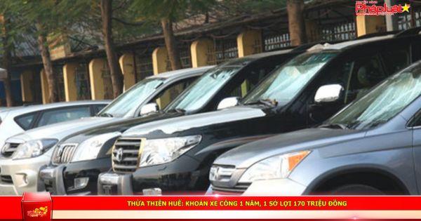Thừa Thiên Huế: Khoán xe công 1 năm, 1 Sở lợi 170 triệu đồng
