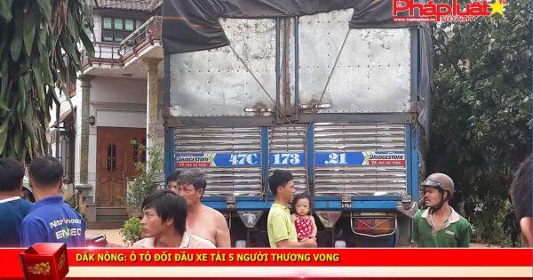 Đắk Nông: Ô tô đối đầu xe tải 5 người thương vong