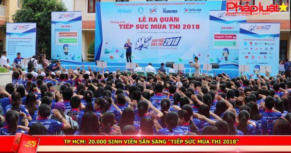 """TP HCM: 20.000 sinh viên sẵn sàng """"tiếp sức mùa thi 2018"""""""