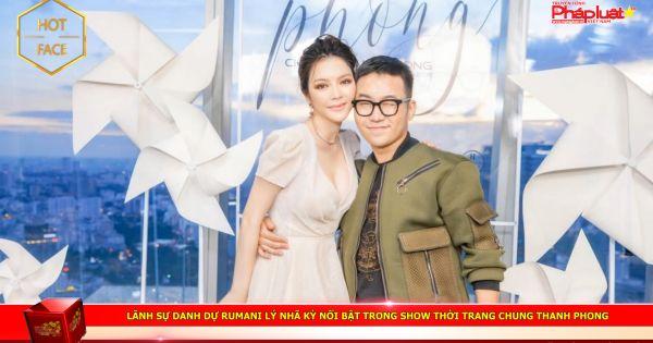 Lãnh sự danh dự Rumani Lý Nhã Kỳ nổi bật trong show thời trang Chung Thanh Phong