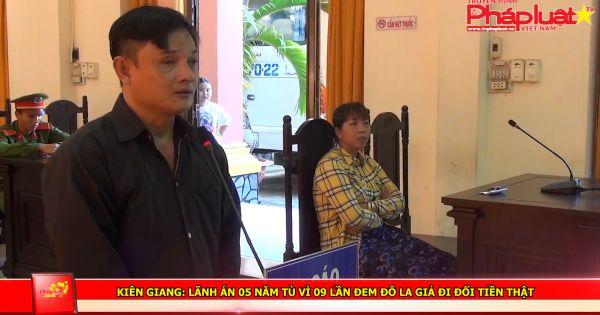 Kiên Giang: Lãnh án 05 năm tù vì 09 lần đem đô la giả đi đổi tiền thật