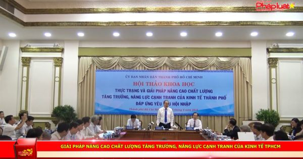 Giải pháp nâng cao chất lượng tăng trưởng, năng lực cạnh tranh của kinh tế TPHCM